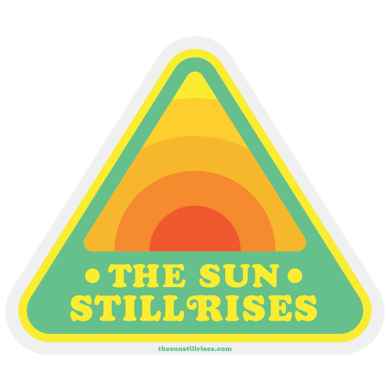 The Sun Still Rises Sticker